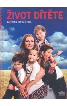 Kateřina Janouchová: Život dítěte cena od 413 Kč
