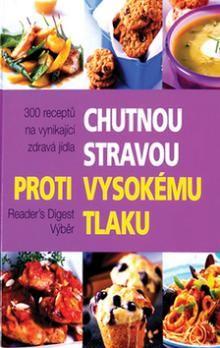 Reader´s Digest výběr: Chutnou stravou proti vysokému tlaku