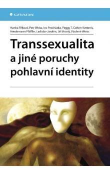 Hana Fifková: Transsexualita a jiné poruchy pohlavní identity cena od 0 Kč