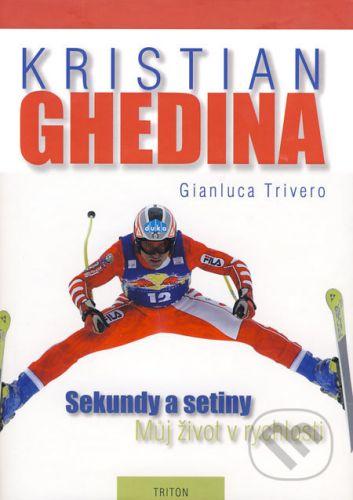 Kristian Ghedina: Sekundy a setiny - Můj život v rychlosti cena od 186 Kč