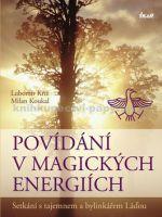 Lubomír Kříž, Milan Koukal: Povídání v magických energiích cena od 427 Kč