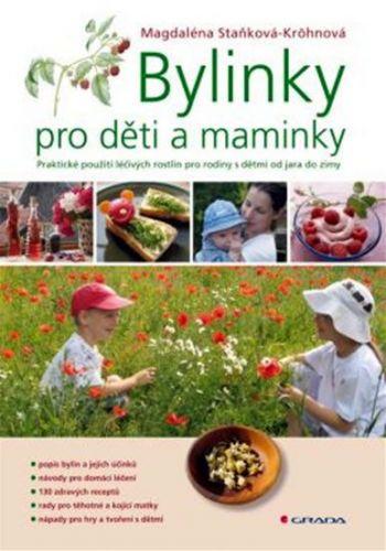 Magdaléna Staňková Kröhnová: Bylinky pro děti a maminky cena od 361 Kč