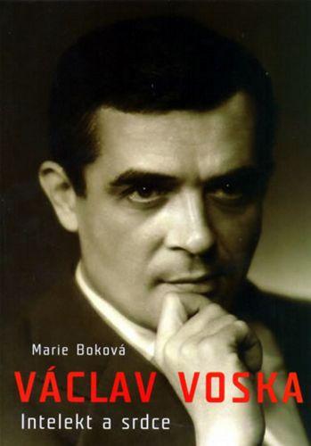 Marie Boková: Václav Voska: Intelekt a srdce cena od 64 Kč