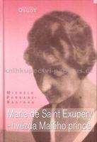 Michèle Persane Nastorg: Marie de Saint Exupery - hvězda malého prince cena od 195 Kč