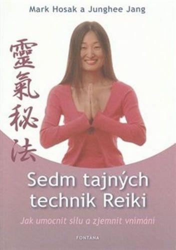 Mark Hosak, Junghee Jang: Sedm tajných technik Reiki cena od 201 Kč