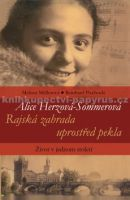 Reinhard Piechocki, Melissa Müllerová: Alice Herzová-Sommerová - Rajská zahrada uprostřed pekla - Život v jednom století cena od 189 Kč