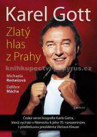 Michaela Remešová, Dalibor Mácha: Karel Gott - Zlatý hlas z Prahy cena od 218 Kč