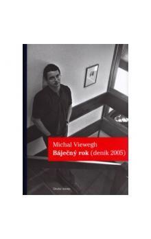 Michal Viewegh: Báječný rok - Deník 2005 cena od 165 Kč