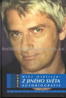 Mike Oldfield: Z jiného světa - Autobiografie cena od 212 Kč