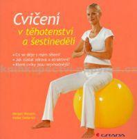 Miriam Wessels, Heike Oellerich: Cvičení v těhotenství a šestine cena od 999 Kč