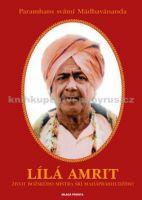 Paramhans Svámí Mádhavánanda: Lílá Amrit - Život božského Mistra šrí Maháprabhudžího cena od 263 Kč