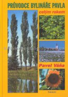 Pavel Váňa: Průvodce bylináře Pavla celým rokem cena od 267 Kč