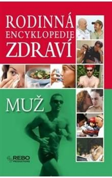 Rodinná encyklopedie zdraví Muž cena od 39 Kč