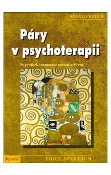 Roland Weber: Páry v psychoterapii cena od 250 Kč