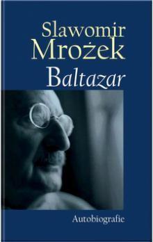 Sławomir Mrożek: Baltazar - Autobiografie cena od 47 Kč