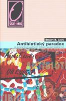 Stuart B. Levy: Antibiotický paradox cena od 0 Kč