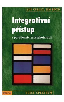 Tim Bond: Integrativní přístup v poradenství a psychoterapii cena od 267 Kč