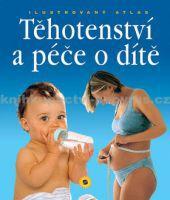 Těhotenství a péče o dítě cena od 300 Kč