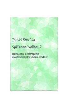 Tomáš Katrňák: Spříznění volbou? cena od 177 Kč