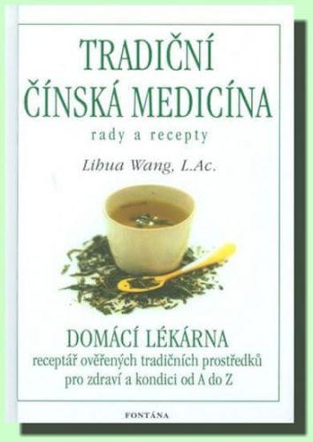 Wang Lihua: Tradiční čínská medicína cena od 277 Kč
