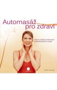 Valeria Füchtner: Automasáž pro zdraví cena od 271 Kč