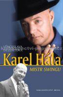 Věnceslava Dezortová: Karel Hála - Mistr swingu cena od 199 Kč
