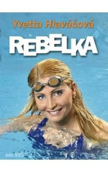Yvetta Hlaváčová: Rebelka cena od 230 Kč