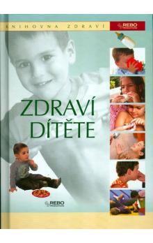 Kolektiv: Zdraví dítěte - Knihovna zdraví cena od 146 Kč