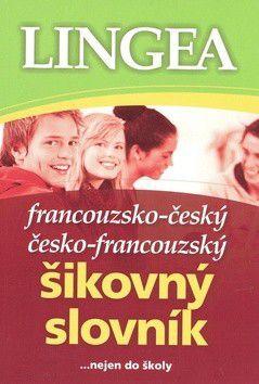 Kolektiv autorů: Francouzsko-český česko-francouzský šikovný slovník cena od 203 Kč