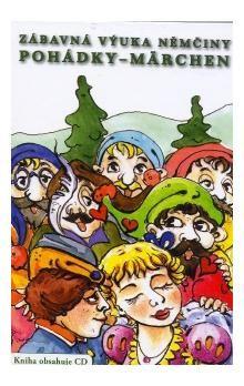 Zábavná výuka němčiny Pohádky - Märchen cena od 188 Kč
