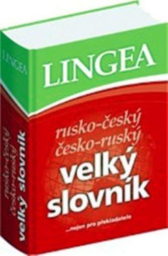 Kolektiv autorů: Rusko - český česko - ruský velký slovník