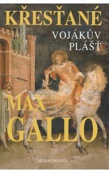 Max Gallo: Vojákův plášť cena od 170 Kč