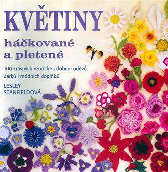 Lesley Stanfield: Květiny háčkované a pletené cena od 186 Kč