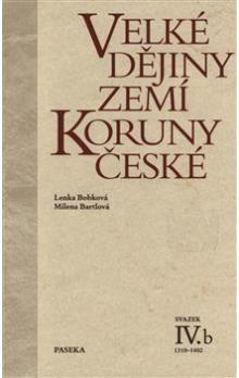 Milena Bartlová, Lenka Bobková: Velké dějiny zemí Koruny české IV.b cena od 543 Kč