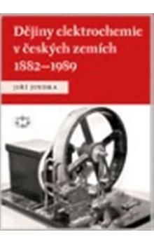 Jiří Jindra: Dějiny elektrochemie v českých zemích 1882–1989 cena od 202 Kč