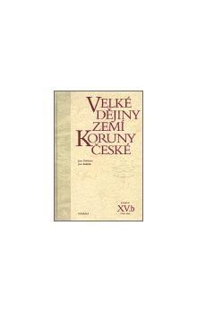 Jan Kuklík, Jan Gebhart: Velké dějiny zemí Koruny české XV.b cena od 490 Kč