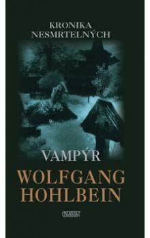 Wolfgang Hohlbein: Vampýr - Kronika nesmrtelných cena od 163 Kč