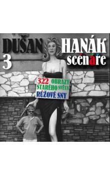 Dušan Hanák: 3 scénáře cena od 224 Kč