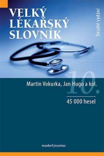 Jan Hugo, Martin Vokurka: Velký lékařský slovník cena od 973 Kč