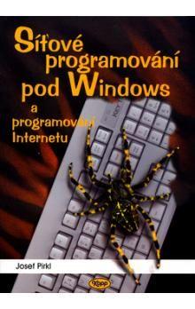 Josef Pirkl: Síťové programování pod Windows - Josef Pirkl cena od 230 Kč