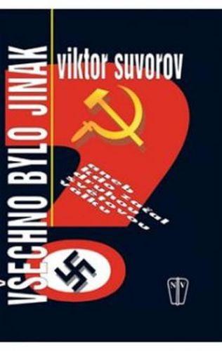 Viktor Suvorov: Všechno bylo jinak cena od 172 Kč