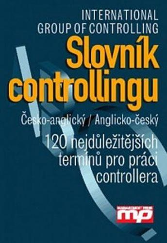 International Group of Controlling (ed.) Array: Slovník controllingu. Česko-anglický/ Anglicko-český cena od 381 Kč