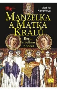 Martina Kempff: Manželka a matka králů - Berta s velkou nohou cena od 195 Kč