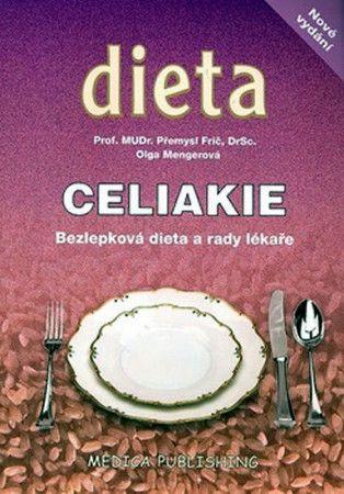 Olga Mengerová, Přemysl Frič: Celiakie - Bezlepková dieta a rady lékaře cena od 157 Kč