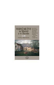Pavel Solnický: Vodní mlýny na Moravě a ve Slezsku I. cena od 260 Kč