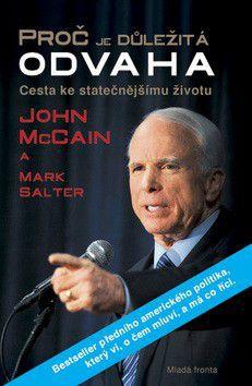 John McCain, Mark Salter: Proč je důležitá odvaha - Cesta ke statečnějšímu životu cena od 170 Kč