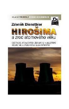 Zdeněk Dienstbier: Hirošima a zrod atomového věku cena od 254 Kč