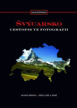 Hana Růžičková: Švýcarsko - Cestopis ve fotografii cena od 310 Kč