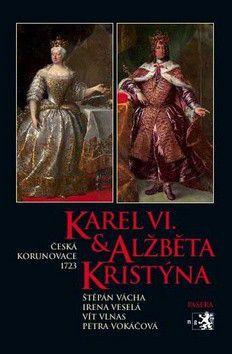 Karel VI. a Alžběta Kristýna cena od 0 Kč
