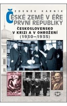 Zdeněk Kárník: České země v éře První republiky 1918 - 1938 Díl druhý